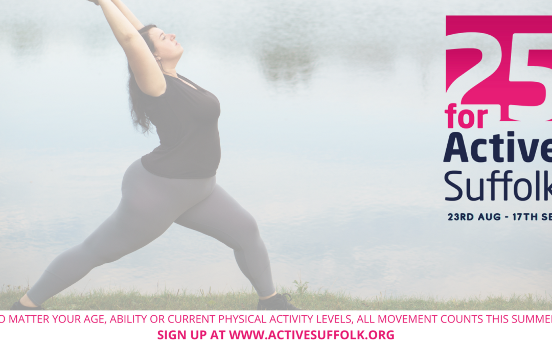 25 for Active Suffolk physical activity challenge launching this summer!